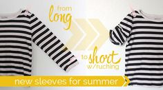 update sleeves for summer | long to short + ruching