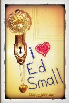 I Heart Ed Small by Shirley Johnson