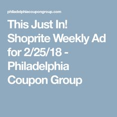 This Just In! Shoprite Weekly Ad for 2/25/18 - Philadelphia Coupon Group