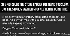 She Ridiculed The Store Bagger For Being Too Slow. But The Store's Cashier Shocked Her By Doing This.  Click to enlarge
