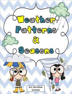 Includes different things to help you study weather patterns...Weather & Seasons Unit