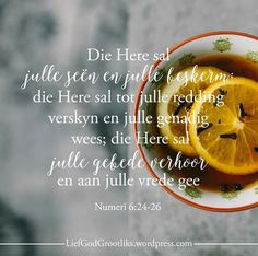 "Numeri ""Die Here sal julle seën en julle beskerm; die Here sal tot julle redding verskyn en julle genadig wees die Here sal julle gebede verhoor en aan julle vrede gee! God belowe om ons te seen, om ons te beskerm, en genadiglik te wees met ons. Bible Quotes, Bible Verses, Afrikaans Quotes, Special Images, Lord Is My Shepherd, King Of My Heart, Dear God, Christian Quotes, Inspirational Quotes"