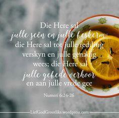 "Numeri ""Die Here sal julle seën en julle beskerm; die Here sal tot julle redding verskyn en julle genadig wees die Here sal julle gebede verhoor en aan julle vrede gee! God belowe om ons te seen, om ons te beskerm, en genadiglik te wees met ons. Bible Quotes, Bible Verses, Afrikaans Quotes, Special Images, Lord Is My Shepherd, King Of My Heart, Dear God, Christian Quotes, Prayers"
