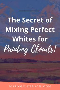 This art blog will guide any painter through mixing the perfect whites for painting clouds. Save this pin and click through to get some studio inspiration!