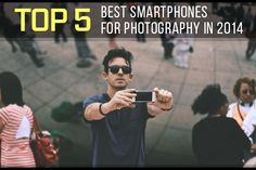Top 5 Best Smartphones for Photography in 2014