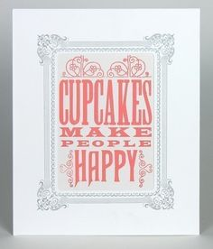 Cupcakes!: They make you happy. Yes, they do.