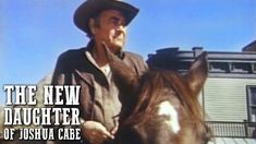 The New Daughters of Joshua Cabe | FREE WESTERN MOVIE | Full Length | Cowboy Film - YouTube Cowboy Films, Western Movies, Apple Cider, Daughters, Westerns, Poses, Youtube, Free, Figure Poses