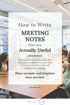 Simple Guidelines for Great Meeting Notes - Templates and Samples Included - Project Bliss How to write meeting notes that your team can actually USE. Free template and sample to make it even easier! Business Management, Management Tips, Management Quotes, Project Management Templates, Program Management, Leadership Development, Professional Development, Effective Meetings, Staff Meetings