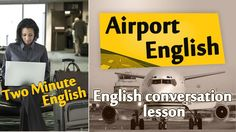 Airport English - Airport English Conversation. Travel English Lesson!