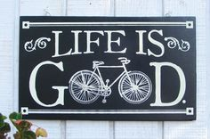 1918 Antique Bicycle Life is Good Wood Sign
