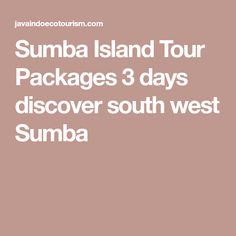 Sumba Island Tour Packages 3 days discover south west Sumba