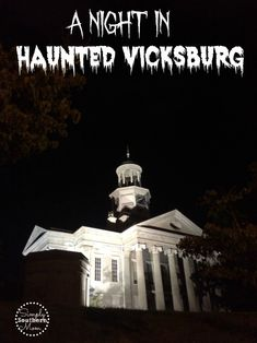 Ready to spend a spooky evening in Vicksburg, Mississippi? Learn the history and hauntings on the Haunted Vicksburg ghost walk.