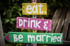 Eat, drink and be married. Wedding Reception Signs, Wedding Receptions, 15 December, St Francis, Casual Wedding, Signage, Drinks, Eat, Weddings