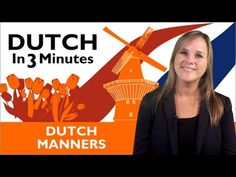 DUTCH LANGUAGE LESSON - Manners - When learning an accent based on a language other than your own, it's useful to learn a bit about the language! ▶ Learn Dutch - Dutch in Three Minutes - Dutch Manners - YouTube