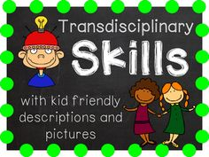 IB transdisciplinary skills with pictures and kid friendly descriptions.  This is part of a larger bundle at The Big IB Bundle. See preview for all pages included. *IB Learner Profile words, attitudes, transdisciplinary themes, and key concepts with pictures and kid friendly descriptions also available in my TPT store.