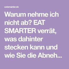 Warum nehme ich nicht ab? EAT SMARTER verrät, was dahinter stecken kann und wie Sie die Abnehm-Blockaden lösen.