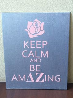 Delta Zeta Keep Calm and Be Amazing 8 x 10 canvas by KnitPony, $12.00