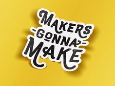 Makers Gonna Make Sticker // Crafting Vinyl Decal // Bullet Journal Sticker // Laptop Sticker // Car Decal Car Stickers, Car Decals, Laptop Stickers, Vinyl Decals, Bullet Journal Mood, Kids Poster, Journal Stickers, Sticker Design, Are You The One