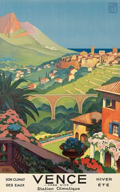 Beautiful Vintage Train Travel Poster by Roger Broders,1930: Vence, France. Luv!