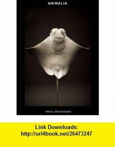 ANIMALIA (9780976195528) Henry Horenstein, Elizabeth Werby , ISBN-10: 0976195526  , ISBN-13: 978-0976195528 ,  , tutorials , pdf , ebook , torrent , downloads , rapidshare , filesonic , hotfile , megaupload , fileserve