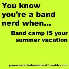 I always have to plan stuff around band camp.