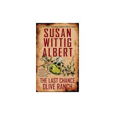 Last Chance Olive Ranch - Reprint (China Bayles Mysteries) by Susan Wittig Albert (Paperback) Crime Fiction, Fiction Books, Susan Wittig Albert, Susan Oliver, Tales Of Beatrix Potter, Help Me Fall Asleep, Penguin Publishing, Last Chance, Cozy Mysteries