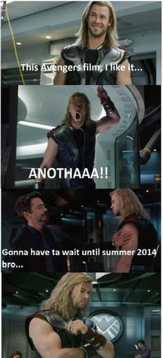 That's so far away!!! Don't make Thor ask for it again! You should probably make it come out now or else he and the Hulk will get angry. You don't want to make them angry. haha