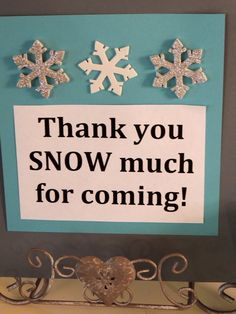 Frozen Birthday Party. Thank you SNOW much for coming sign.