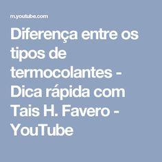Diferença entre os tipos de termocolantes - Dica rápida com Tais H. Favero - YouTube