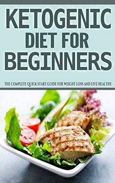 Ketogenic Diet for Beginners: The complete quick start guide for weight loss and live healthier (Ketogenic diet plan) by Maria Watson