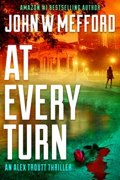 AT Every Turn (An Alex Troutt Thriller, Book 10) (Redemption Thriller Series 22) by John W Mefford https://beckvalleybooks.blogspot.com/2018/06/at-every-turn-alex-troutt-thriller-book.html
