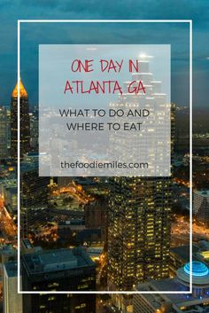 How to spend one day in Atlanta: must-do things and great places for Southern food!
