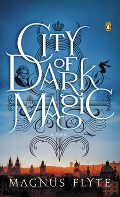 """City of Dark Magic - Magnus Flyte // Recommended by CNN: """"The genre-bending 'City of Dark Magic' is difficult to describe, and that's a good thing. An entertaining mix of magic, mystery and romance, it's one of the most original novels released this year."""""""