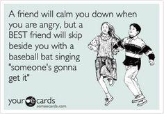 Ahh...the love of true friends!! LOL.  Bristol