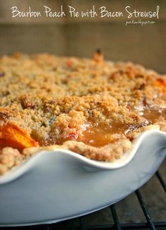 -      Bourbon Peach Pie With Bacon Streusel  -       I' m going to try this in a Tart Pan  with          PHYLLO  PASTRY  &  PUFFED  PASTRY,          beside the Pie Pan -      www.joandsue.blogspot.com