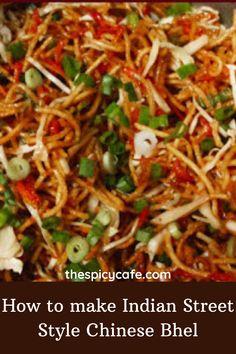 Chinese Street Food, Indian Street Food, Chinese Food, Chinese Noodle Recipes, Indo Chinese Recipes, Chinese Bhel, Bhel Recipe, Healthy Snack Options, Vegetarian Snacks