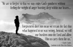 10 Quotes to Inspire a Spirit of Forgiveness: Forgiveness Rolls Away Our Burden…