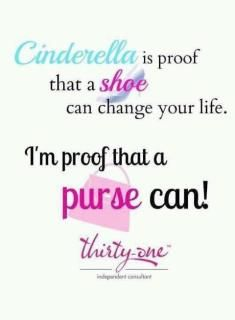 Cinderella is proof that a shoe can change your life.  I'm proof that a purse can!  Contact me to get started today!