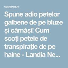 Spune adio petelor galbene de pe bluze și cămăși! Cum scoți petele de transpirație de pe haine - Landia News
