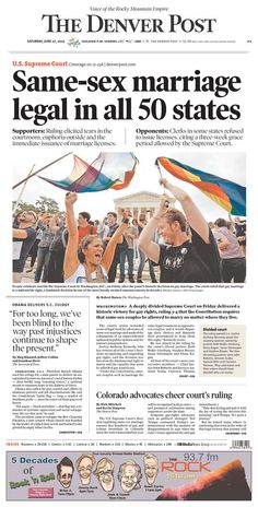 How Newspapers Marked the Supreme Court's Historic Marriage Equality Decision. Front pages for the history books.