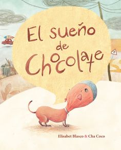 Author: Elisabet Blasco Illustrator: Cha Coco ISBN: 9788416147458 Pages: 24 Paper: FSC Cover: Hard cover Dimensions: 21 x 26 cm Language: Spanish Our pets form a very special part of our lives. Preschool Education, Preschool Activities, Learning For Life, Guided Reading Levels, Elementary Spanish, Chocolate Dreams, Dog Books, Maila, Spanish Lessons
