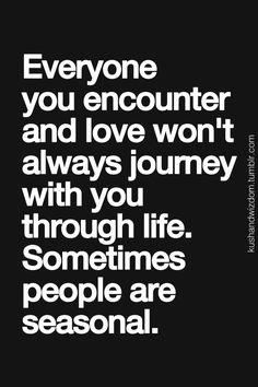 So true......makes me appreciate my lifetime friends even more :)