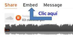 Luego de subir nuestro archivo de audio a Soundcloud observaremos un reproductor de sonido como este: Debajo del reproductor de sonido encontramos unos iconos. Dale clic en el recuadro de la flech...