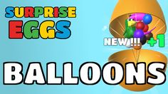 Surprise Eggs Gameplay (Android) Balloons!