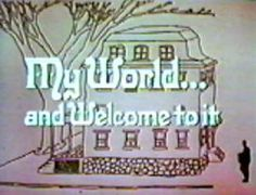 My World and Welcome to It, starring William Windom and based on the cartoons of James Thurber