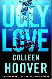 """Buscando Entre Libros: Reseña """"Ugly Love"""" de Colleen Hoover (+18)"""
