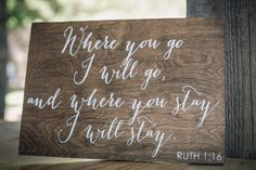 Where you go, I will go - Ruth 1:16 - Wooden Wedding Signs