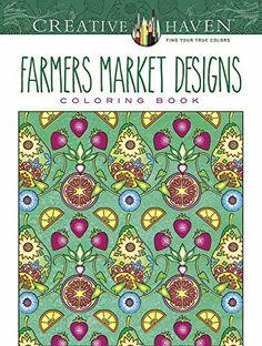 Creative Haven Farmers Market Designs Coloring Book Adul
