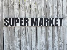 A personal favorite from my Etsy shop https://www.etsy.com/listing/398459699/supermarket-sign-70-color-options-wood