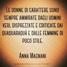 Anna Magnani, Beatiful People, Most Beautiful Words, Special Words, Tumblr, Motto, Life Lessons, Positive Quotes, Me Quotes